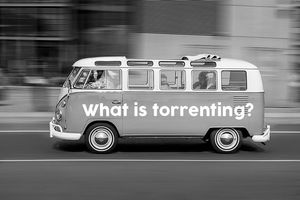 تورنت چیست و چگونه از سرویسهای تورنت استفاده کنیم