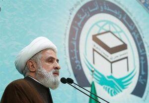 شیخ نعیم قاسم: ایران محور و رهبر مقاومت است