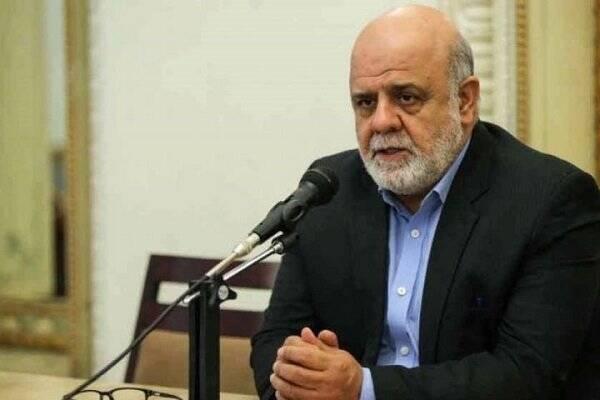 سفیر ایران در بغداد: به هیچ وجه به سمت مرزها حرکت نکنید