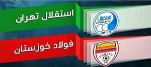 همه چیز در مورد تقابل جذاب استقلال و فولاد خوزستان