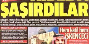 حمله روزنامه ترکیهای به بن سلمان؛ قاتلی که به فلسطین چوب حراج زده است