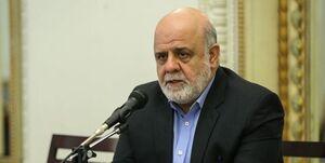 سفیر ایران در عراق: میزان مشارکت اتباع ایرانی قابل توجه است